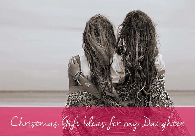 Christmas Gift Ideas for my Daughter