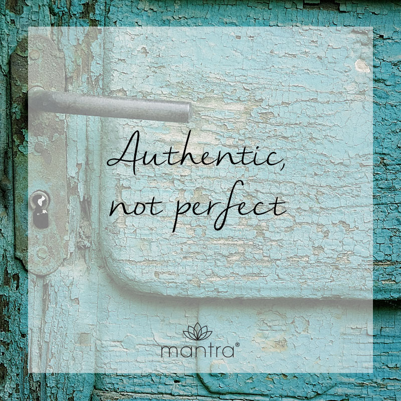 Authentic not perfect