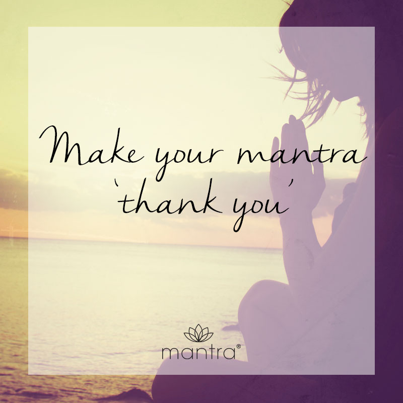 Make you mantra thank you