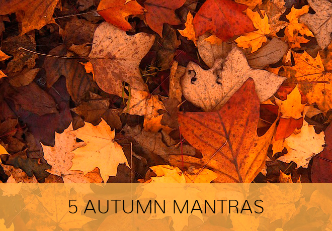5 Autumn Mantras