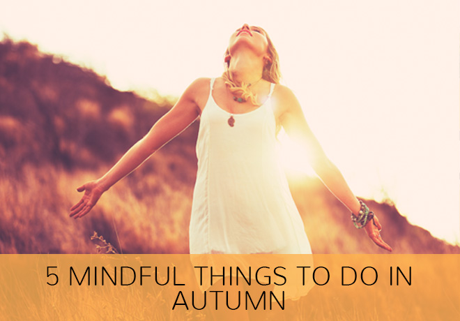 5 mindful things to do in autumn