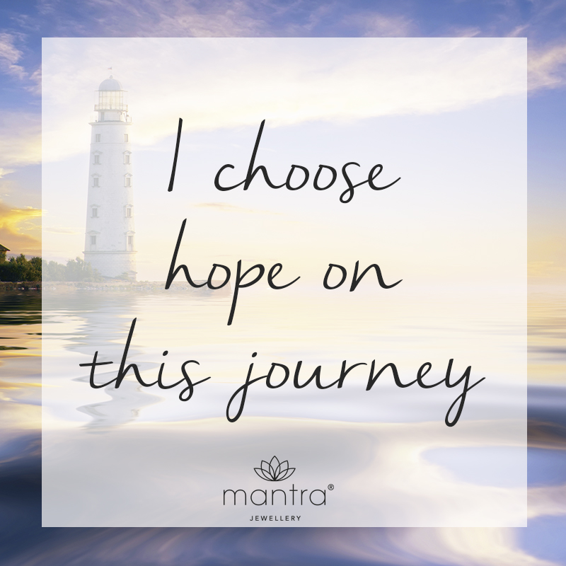 I choose hope on this journey