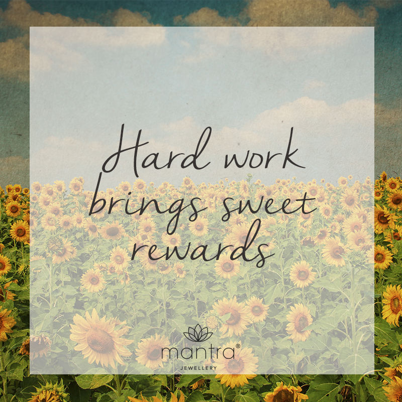 hard work brings sweet rewards