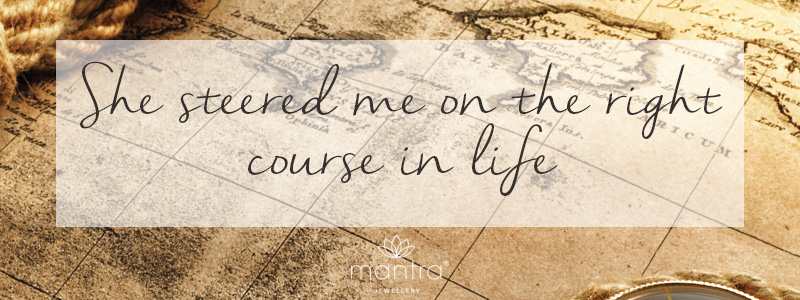 Teacher Quotes: She steered me on the right course in life