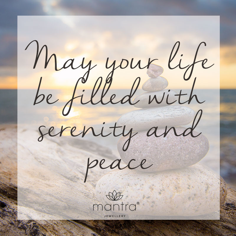 May my life be filled with serenity and peace