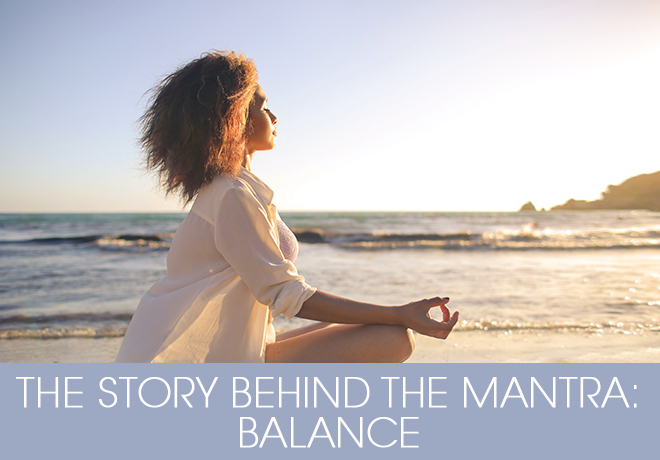 The Story behind the Mantra - Balance