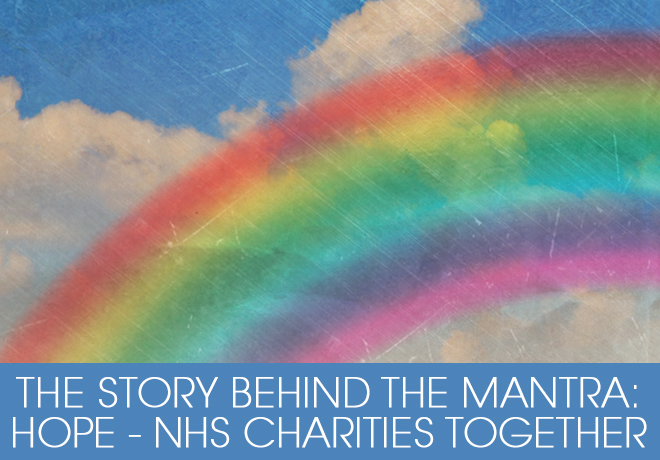 The Story behind the Hope Mantra - NHS Charities together