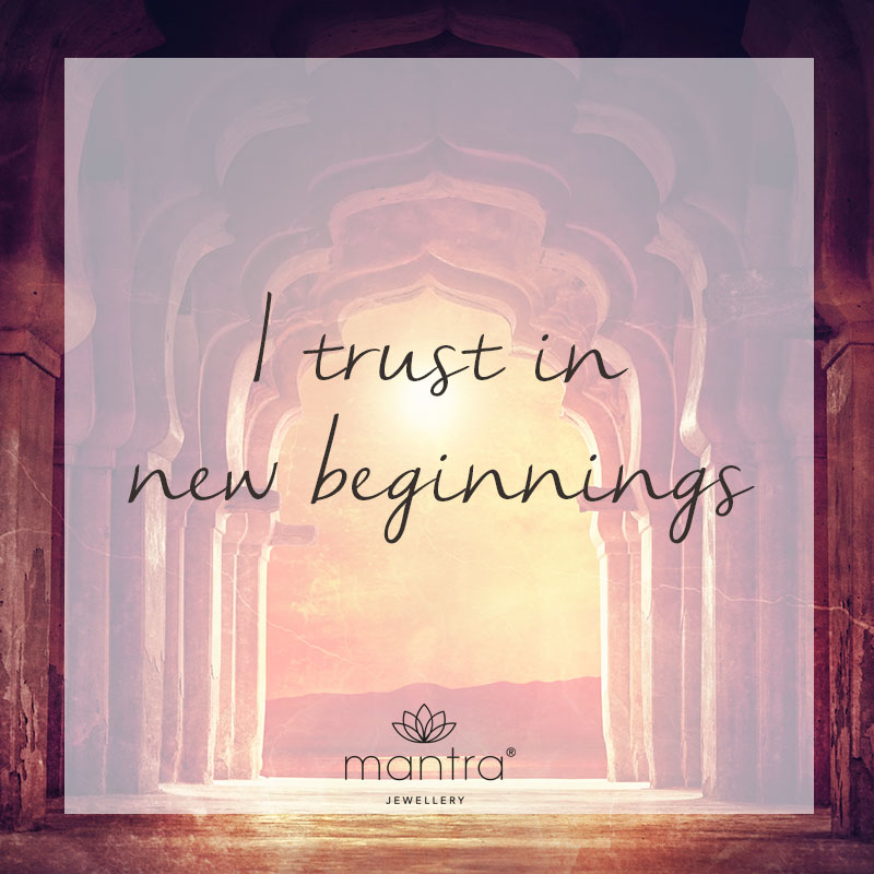 I trust in new beginnings