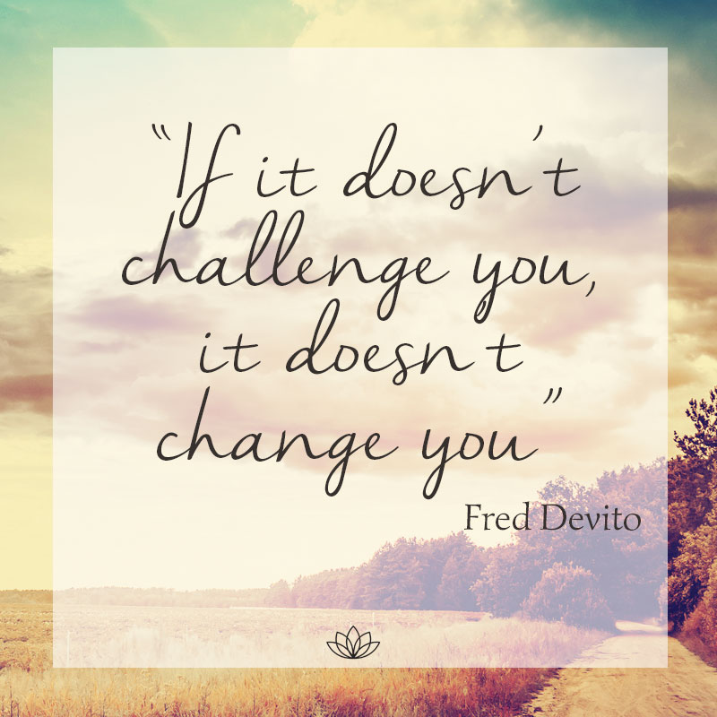 mantra jewellery quote: if it doesn't challenge you it doesn't change you
